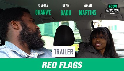 OLD - Red Flags [Trailer] Featuring Kevin Badu, Sarah Martins and Charles Ohanwe