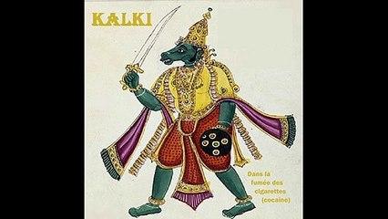 Kalki - Dans la fumée des cigarettes (cocaïne)