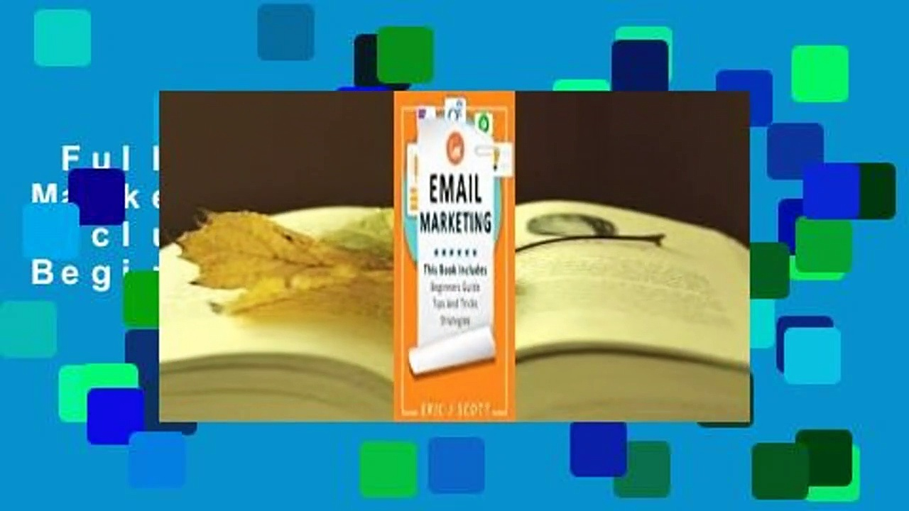 Full version  Email Marketing: This Book Includes Email Marketing Beginners Guide, Email