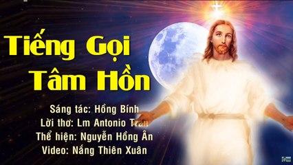 Tiếng Gọi Tâm Hồn - Nguyễn Hồng Ân  Nhạc Thánh Ca Nguyện Cầu Trong Cơn Đại Dịch