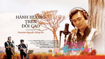 HÀNH HƯƠNG TRÊN ĐỒI CAO - NGUYỄN HỒNG ÂN  SONG for The HEART - Season 4  Tình khúc Trịnh Công Sơn