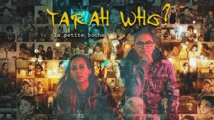 Tarah Who? - La Petite Boche