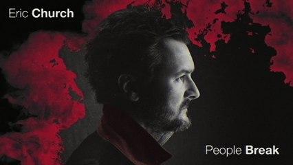 Eric Church - People Break