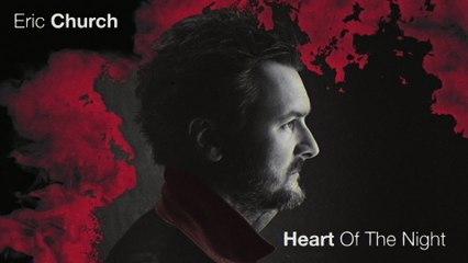 Eric Church - Heart Of The Night
