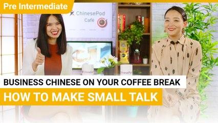 Coffee Break Series: How To Make Small Talk | Pre Intermediate | ChinesePod