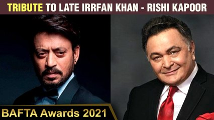 Late Actors Irrfan Khan And Rishi Kapoor Given Tribute At BAFTA 2021