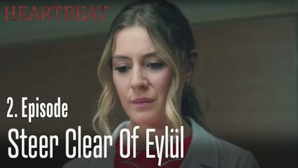 Steer clear of Eylül - Heartbeat Episode 2