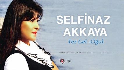 Selfinaz Akkaya - Oğul - [Official Video | © Medya Müzik]