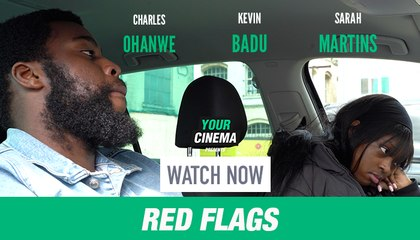 'Red Flags' Featuring Kevin Badu, Sarah Martins and Charles Ohanwe