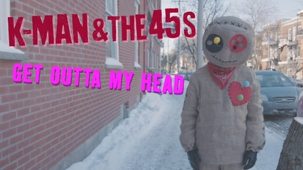 K-Man & The 45s - Get Outta My Head (official video)