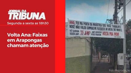 Volta Ana: Faixas em Arapongas chamam atenção