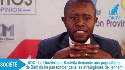 Le Gouverneur Kasivita demande aux populations de Beni de ne pas tomber dans les stratagèmes de l'ennemi
