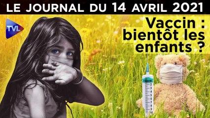 Vaccin : et pourquoi pas les enfants ? - JT du mercredi 14 avril 2021