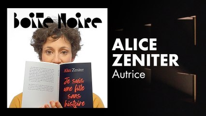 Alice Zeniter | Boite Noire