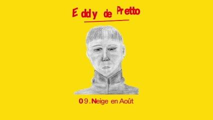 Eddy de Pretto - Neige en août
