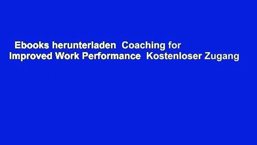 Ebooks herunterladen  Coaching for Improved Work Performance  Kostenloser Zugang