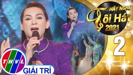 Hãy nghe tôi hát Mùa 5 - Tập 2: Dạ lỡ - Phi Nhung