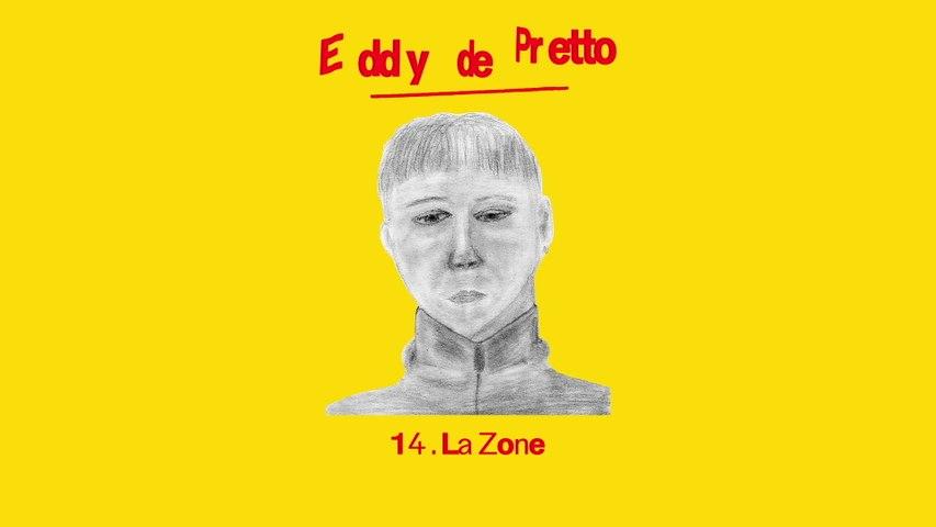 Eddy de Pretto - La Zone