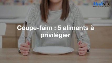 Coupe-faim : 5 aliments  à privilégier