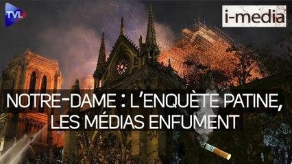 I-Média n°344 – Notre-Dame: l'enquête patine, les médias enfument