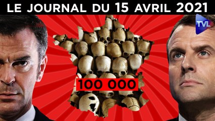 Covid : La France aux 100 000 morts ? - JT du jeudi 15 avril 2021