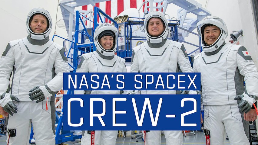 April 22, 2021: Astronauts to Launch on NASA and SpaceX Crew-2 Mission
