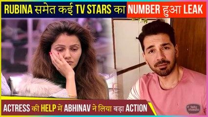 Rubina Dilaik & Other Popular Actors Contact Numbers Leaked ONLINE   Abhinav Shukla Takes Big Action