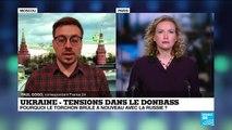 Ukraine - Tensions dans le Donbass : pourquoi le torchon brule à nouveau avec la Russie ?