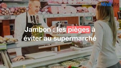Jambon : les pièges à éviter au supermarché