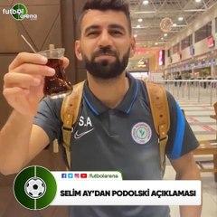 """Selim Ay'dan Podolski açıklaması! """"Amacım rencide etmek değildi.."""""""