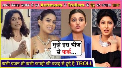 Top TV Actresses Who Gave Befitting Reply To Trollers | Nia, Divyanka, Sonarika & More