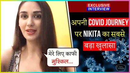 Nikita Dutta Shocking Revelation on Her Covid-19 Journey | Exclusive Interview