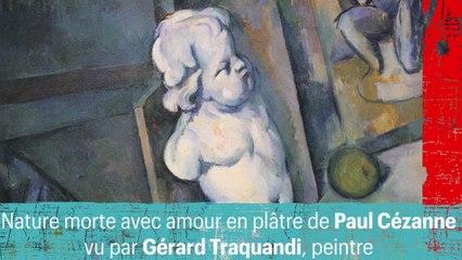 Nature morte avec amour en plâtre de Paul Cézanne vu par Gérard Traquandi, peintre