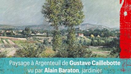 Paysage à Argenteuil de Gustave Caillebotte vu par Alain Baraton, jardinier