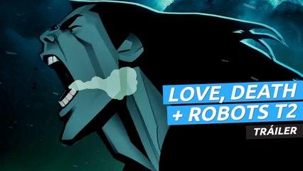 Tráiler de Love, Death and Robots temporada 2, la serie de animación antológica de Netflix