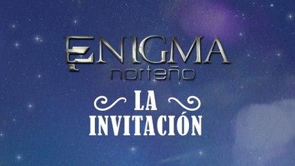 Enigma Norteño - La Invitación