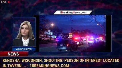 Kenosha, Wisconsin, shooting: Person of interest located in tavern ... - 1BreakingNews.com