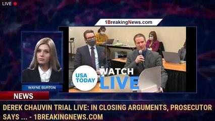 Derek Chauvin trial live: In closing arguments, prosecutor says ... - 1BreakingNews.com
