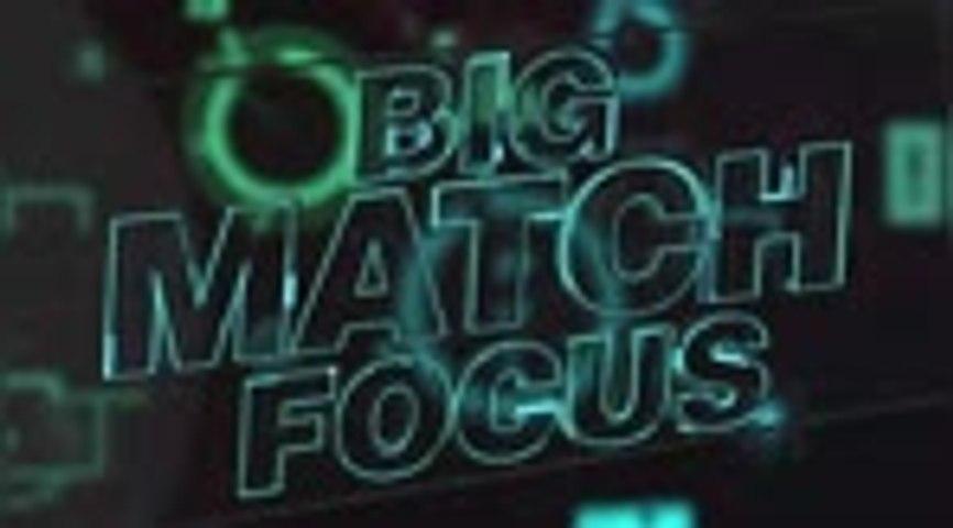 Big Match Focus - PSG v Manchester City