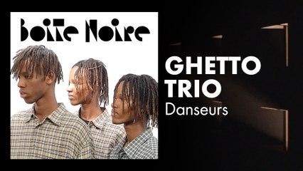 Ghetto Trio | Boite Noire