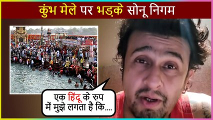 Sonu Nigam UNHAPPY With Kumbh Mela During Covid- 19 Pandemic | Say He Is a Hindu Too