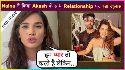 Naina Singh's Shocking Revelation On Dating Akash Choudhary | Exclusive