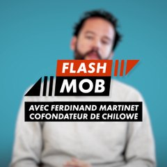 Flashmob : Chilowé (Ferdinand Martinet)