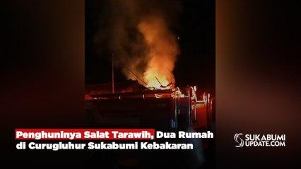 Penghuninya Salat Tarawih, Dua Rumah di Curugluhur Sukabumi Kebakaran