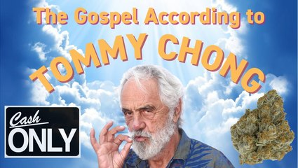 Tommy Chong Is Making a Million Dollar Bong and Opening a Dispensary | Cash Only