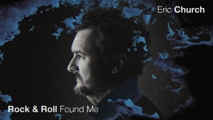 Eric Church - Rock & Roll Found Me
