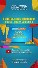 """BBB21: 3 CHATOS SERÃO ELIMINADOS NESSA """"SUPER SEMANA""""!"""