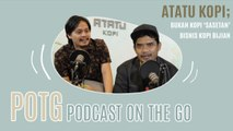 Podcast On The Go, Spesial Ramadhan #4: Tren Bisnis Coffee Shop dan Perilaku Barista