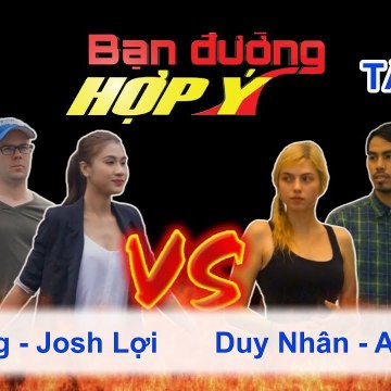 Bạn Đường Hợp Ý - Tập 54: Kim Dung - Josh Lợi VS Duy Nhân - Asha Minh