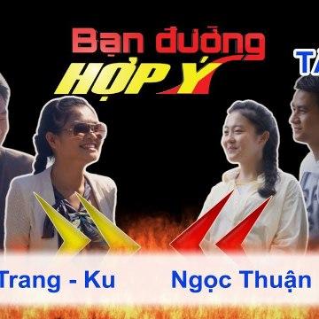 Bạn Đường Hợp Ý - Tập 81: Quỳnh Trang - Ku VS Ngọc Thuận - Adrum